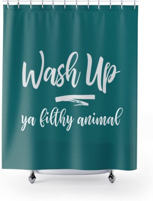 Wash Up Ya filthy animal - Funniest Shower Curtains